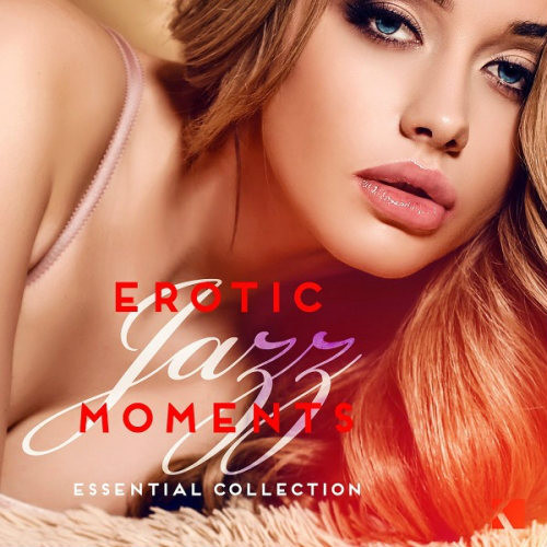 VA - Erotic Jazz Moments (Essential Collection) (2016) MP3